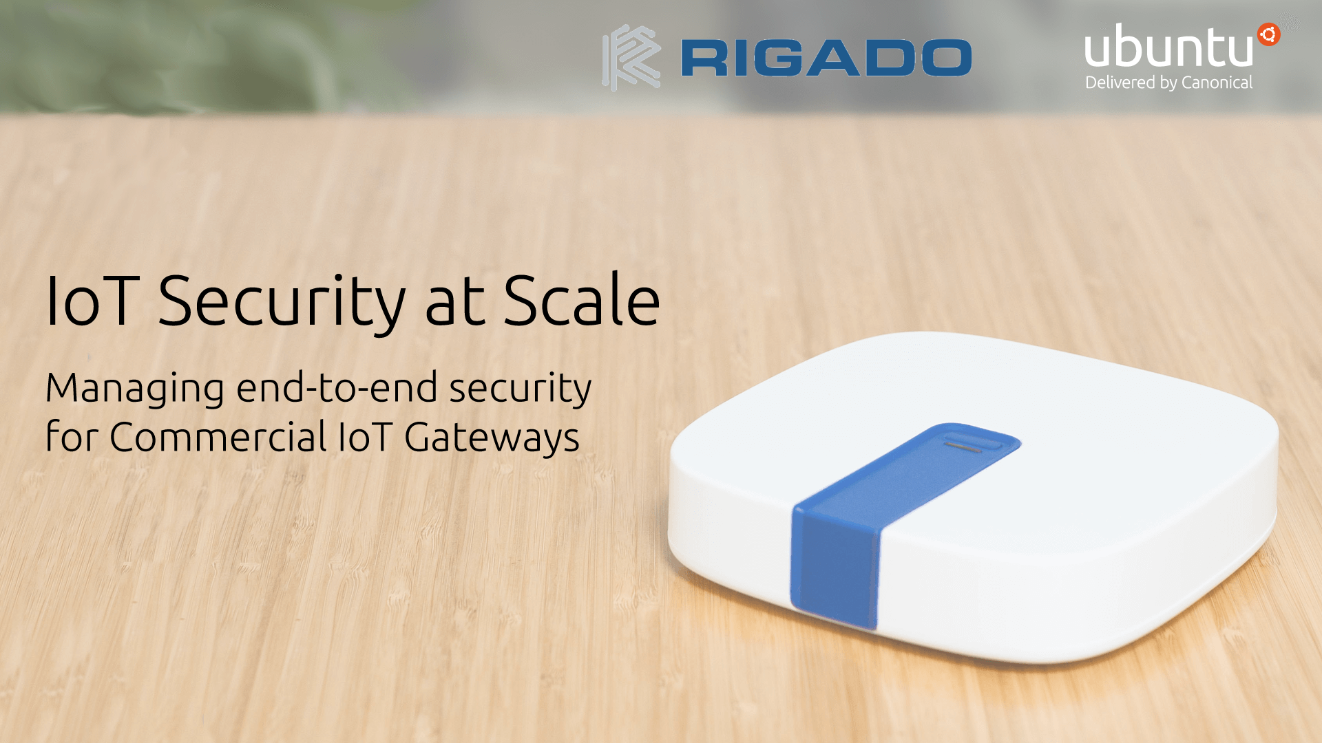 Rigado Webinar on Ubuntu Core and IoT Security