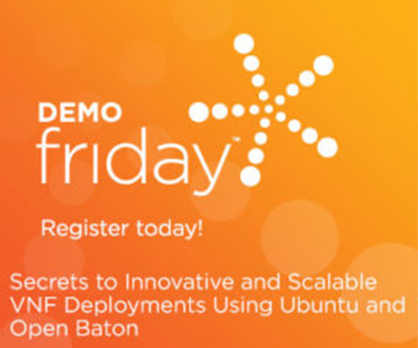 DemoFriday: Secrets to Innovative and Scalable VNF Deployments